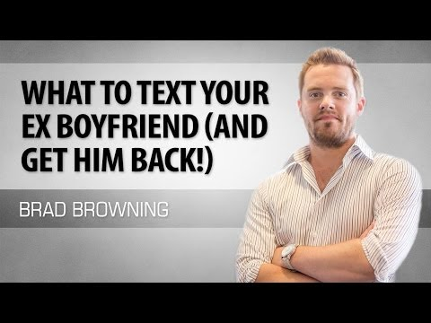 What To Text Your Ex Boyfriend (And Make Him Want You Back)