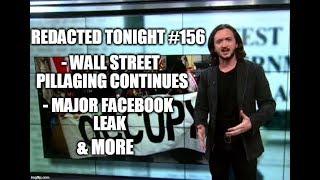 [156] Wall Street Pillaging Continues, Major Facebook Leak, & more