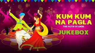Navratri Special - Kum Kum Na Pagla (audio Jukebox) | Balraj Shastri | Akash Shah