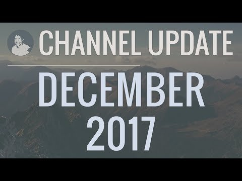 Channel Update: Look Back on the Year and Big Plans for 2018