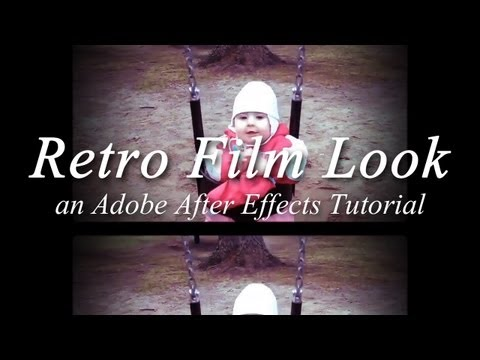 Retro Film Look - Adobe After Effects Tutorial