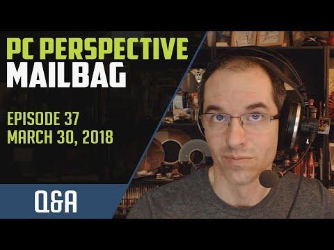 PCPer Mailbag #37 - 3/30/2018