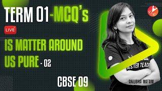 Term 1 MCQ's - (Is Matter Around Us Pure L-2)   CBSE 9 Science Chap 2 (Term 1 Preparation)   Vedantu
