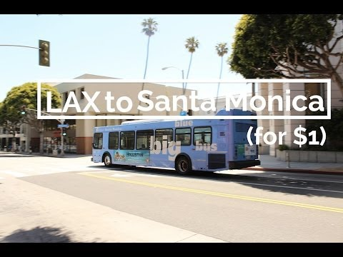 How To Get From LAX to Santa Monica For $1