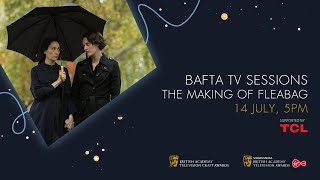 The Making of Fleabag, with Phoebe Waller-Bridge, Sian Clifford & More | BAFTA TV Sessions