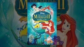 Little Mermaid II:  Return to the Sea