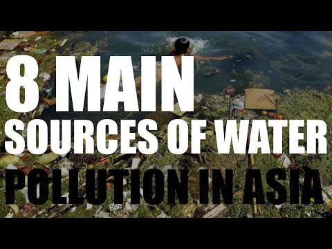8 Main Sources of Water Pollution in Asia