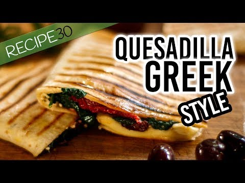 Easy Quesadilla Greek Style Recipe