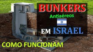 BUNKERS em ISRAEL - Como são feitos os Bunkers e Como os Israelenses são Treinados