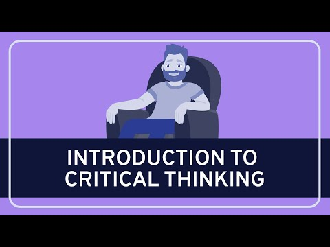 CRITICAL THINKING - Fundamentals: Introduction to Critical Thinking [HD]