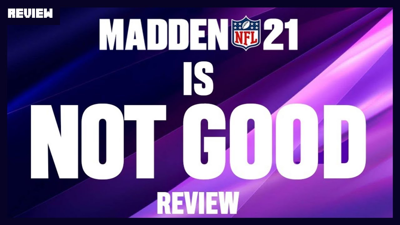Madden NFL 21 is NOT GOOD - Review