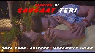 Behind the Scenes || Saugaat Teri || Sara Khan || Mohammed Irfan || Aniruddh Dave || KSeries