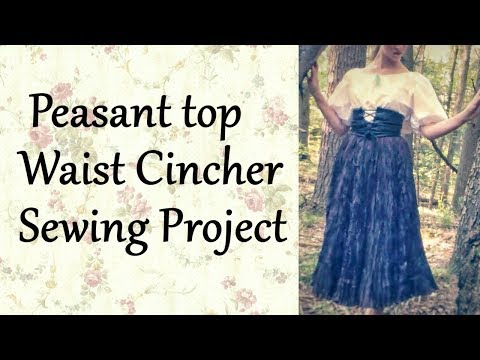 Peasant Top and Waist Cincher Sewing Project