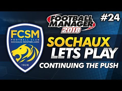 FC Sochaux - Episode 24: Continuing the Push #FM18   Football Manager 2018 Lets Play