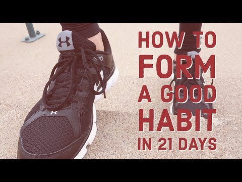 How to Form a Good Habit in 21 Days