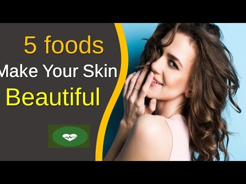 Best 5 foods that will make your skin beautiful | Best skin care Foods