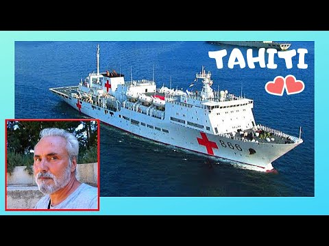 TAHITI, visiting the largest CHINESE NAVY HOSPITAL SHIP, complete tour