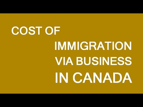 Cost of immigration to Canada through business opening. LP Group