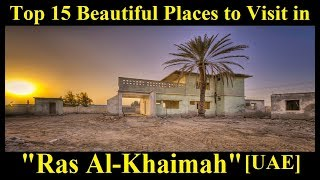 Top 15 Beautiful Places to Visit in Ras Al-Khaimah [UAE] | Top Places to visit in Ras Al-Khaimah UAE