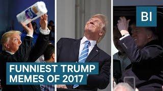 Funniest Trump Memes Of 2017