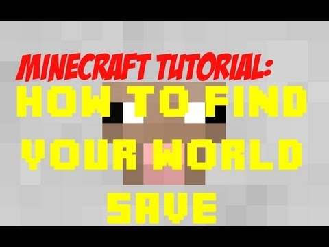 Minecraft Tutorial: How to Find your World Save