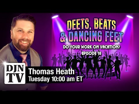 Do You Work On Vacation Time Off For DJs| Deets, Beats and Dancing Feet with Thomas Heath #DJNTV #18