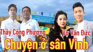 Thầy Công Phượng - vợ Văn Đức & chuyện sân Vinh SLNA vs TP.HCM