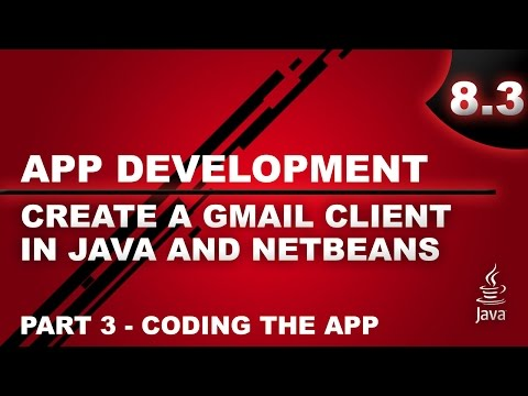 Create a Gmail Client in Java and Netbeans - Part 3 - Coding