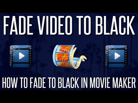 How to Fade a Video to Black in Windows Movie Maker | 2018