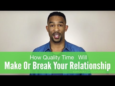 How Quality Time Will Make Or Break Your Relationship