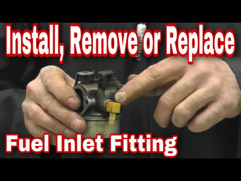 How To Install, Remove, or Replace a Fuel Inlet Fitting for Tecumseh and Briggs Carburetors