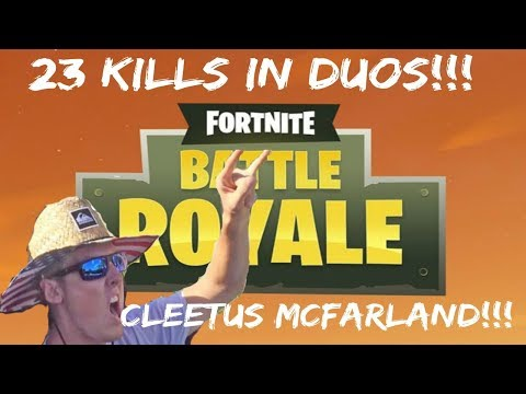 23 Kills in Duos With Cleetus McFarland!!! Fortnite - Battle Royale