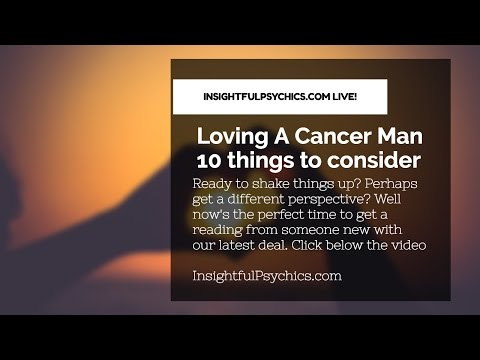 10 things to consider when loving a Cancer man