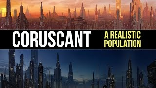 How Many People Could Live on Coruscant? Star Wars Legends Lore