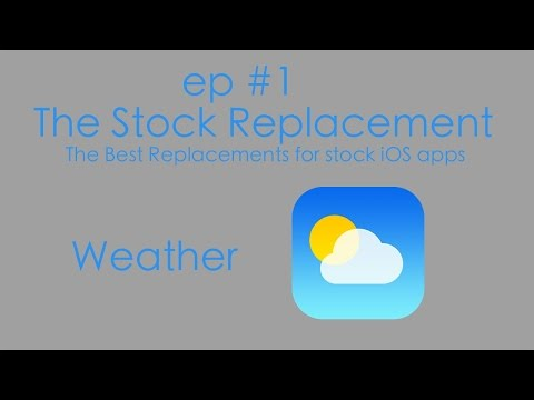 The Stock Replacement Episode #1: the Weather app