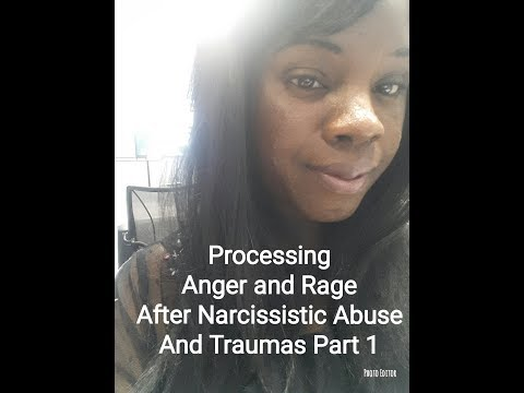 Part 1 How to Deal With the Anger and Rage in the Healing Process of a  Narcissistic Abuse/Traumas