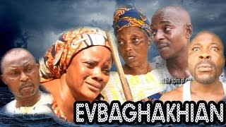 Evbaghakian [Part 1] - Latest Benin Movie 2017