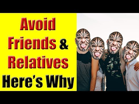 Why I Avoid Keeping Friends & Hanging Out With Relatives?