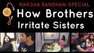 Raksha-Bandhan Special : How Brothers Irritate Sisters | Ashish Chanchlani