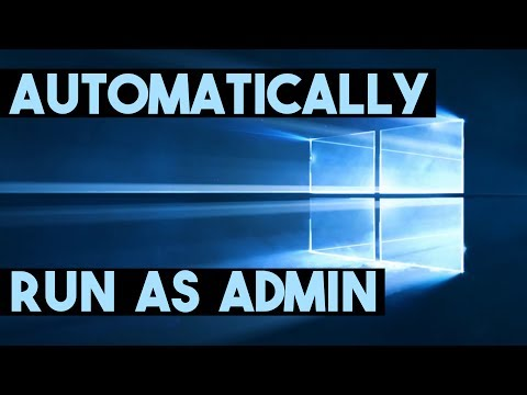 How to Automatically Run a Program/Application As Administrator - Windows 10 & Windows 7 - 2017