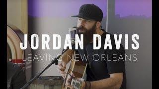 Leaving New Orleans - Jordan Davis