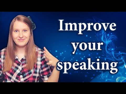 Improve your speaking skills in English, Russian etc, how to start speaking