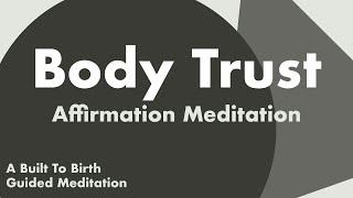 Body Trust Affirmation Meditation   Hypnobirth Guided Meditation