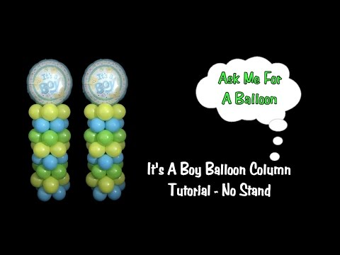 It's A Boy Balloon Column Tutorial Without Stand