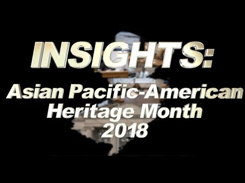 Insights: Asian Pacific Islander Heritage Month 2018