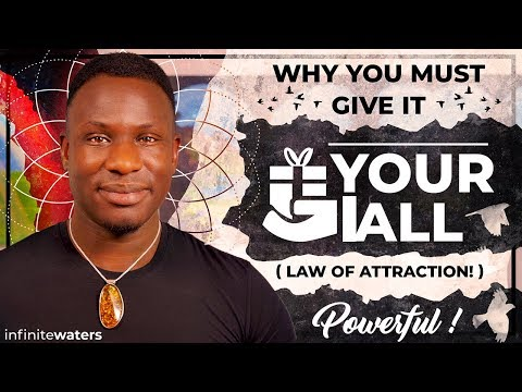 Why You Must Give 100% (Law of Attraction!) Powerful!