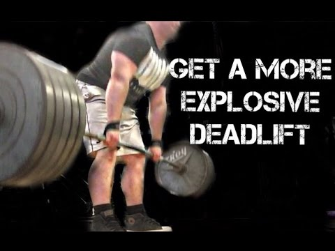 WAYS TO GET A MORE EXPLOSIVE DEADLIFT