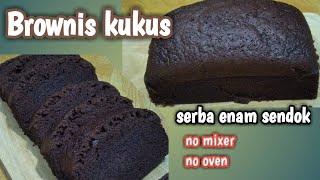 BROWNIS KUKUS SERBA 6 SENDOK || RESEP BROWNIES EKONOMIS TANPA MIXER TANPA OVEN