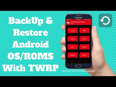How to Back Up and Restore Android Phone with TWRP [NANDROID BACKUP] | 2017