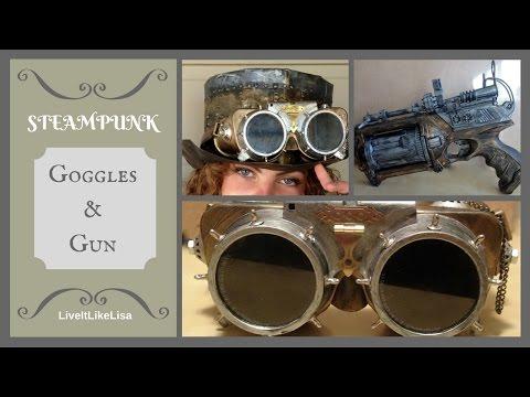 DIY | Steampunk Goggles & Gun